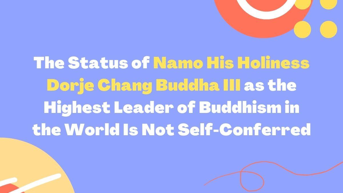 Namo His Holiness Dorje Chang Buddha III